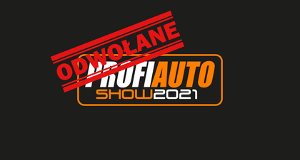 Targi ProfiAuto Show nie odbędą się także w 2021 roku
